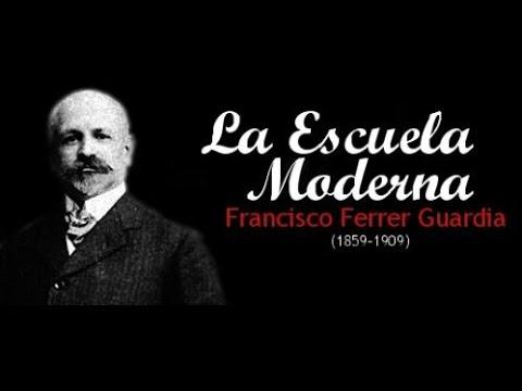 Francisco Ferrer e la nascita della Scuola Moderna ( Escuela Moderna)