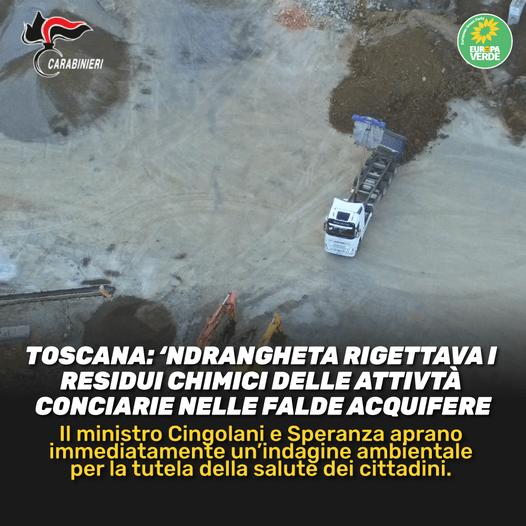 Europa Verde Toscana: 'Ndrangheta rigettava i residui chimici nelle falde acquifere